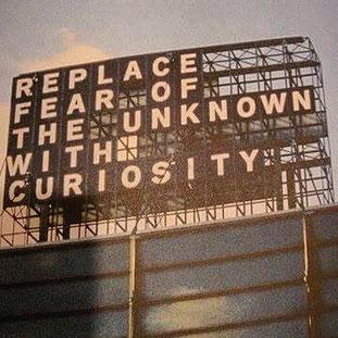 未知の恐怖心は、楽しい好奇心に取り替えましょう!