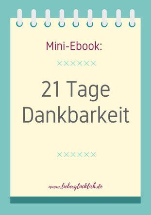 Kostenloses Ebook zum Thema Dankbarkeit mit Tagebuch und Liste zum Download leiber glücklich mit Dankbarkeit