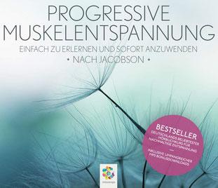 Progressive Muskelentspannung nach Jacobson - Einfach zu erlernen und sofort anzuwenden von minddrops