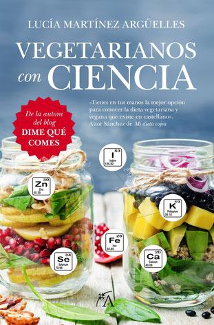 Vegetarianos Con Ciencia de Lucía Martínez Argüelles - Bestseller de cocina vegetariana y vegana