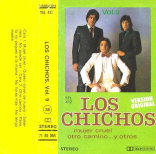 LOS CHICHOS  Vol. 9/  Mujer Cruel otro camino ... y otros
