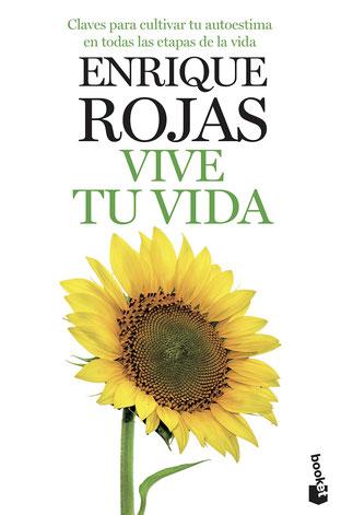 Vive tu vida de Enrique Rojas - Libros de de autoayuda y superación personal