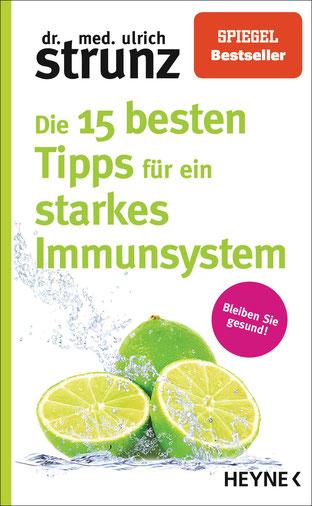 Die 15 besten Tipps für ein starkes Immunsystem: Bleiben Sie gesund! von Ulrich Strunz  - Bestseller