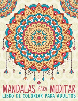 Mandalas Para Meditar: Libro De Colorear Para Adultos de Papeterie Bleu