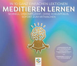 Meditieren lernen - In 10 ganz einfachen Lektionen  Schnell, unkompliziert, ohne Hokuspokus, sofort zum Mitmachen von minddrops