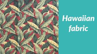 ハワイアンファブリック