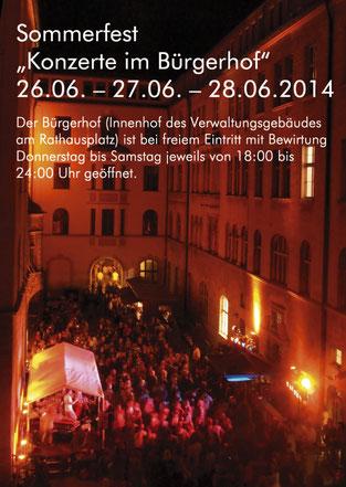 Konzerte im Bürgerhof 2014 Sommerfest 26.06., 27.06. und 28.06.2014
