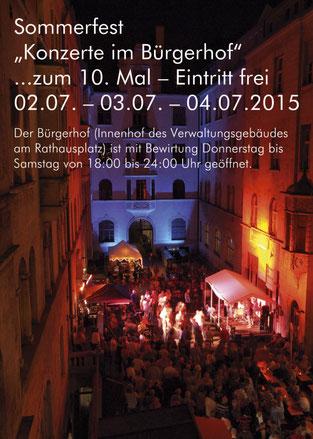 Konzerte im Bürgerhof 2015 Sommerfest 02.07., 03.07. und 04.07.2015