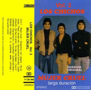 Los Chichos * Mujer cruel/  larga duración  Vol. 3