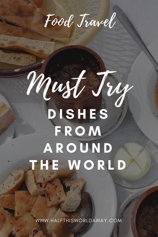 must try dishes from around the world