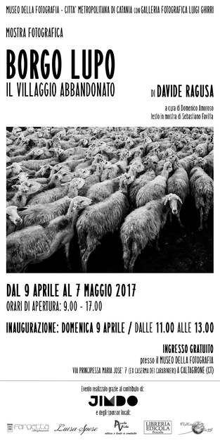 "Mostra fotografica - Photo exhibition ""Borgo Lupo - Il villaggio abbandonato"" - Photos of Davide Ragusa - Curated by Domenico Amoroso"