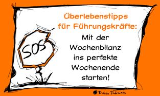 Mit der Wochenbilanz ins perfekte Wochenende starten - Überlebenstipps für Führungskräfte, (c) Bianca Fuhrmann, www.bianca-fuhrmann.de #Führungskräftecoaching #Coaching #Führungskräfeentwicklung #Köln