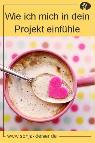 Wie ich mich in dich und dein Projekt einfühle - Sonja Kleiser - Werbung und Design