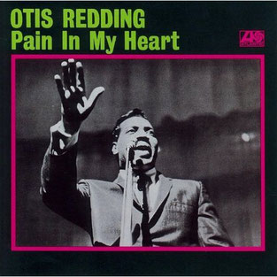 Otis Redding『Pain In My Heart』