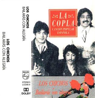 LOS CHICHOS Bailarás con alegría/ La copla Española