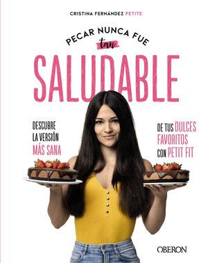 Pecar nunca fue tan saludable - Descubre la versión más sana de tus dulces favoritos con Petit Fit de Eva Cristina Fernández Petite