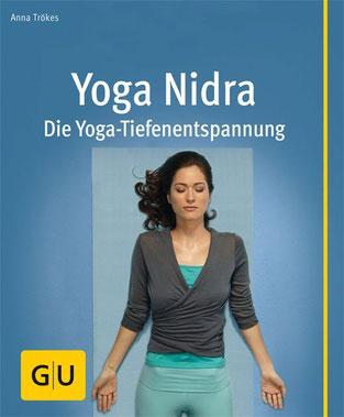 Yoga Nidra: Die Yoga-Tiefenentspannung von Anna Trökes - Buchtipp