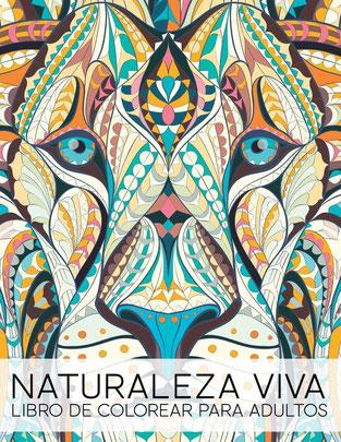 Naturaleza Viva: Libro De Colorear Para Adultos - Volume 1 de Papeterie Bleu