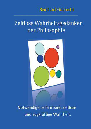 Philosophische Wahrheit: Zeitlose Wahrheitsgedanken der Philosophie | ISBN: 9783746091440