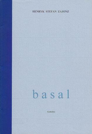 Stefan Zajonz, basal, Gedichte / gedruckt auf Artoz-Papier, Fabriano, Seidenfolie / Deutpols, 14 Expl., 23.04.2000, Bonn-Bad Godesberg