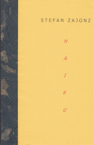 Stefan Zajonz, Haiku / gedruckt auf Artoz-Papier, Fabriano-Ingres, Seidenfolie und Japanpapier / Deutpols, 20 Exemplare, 29.02.2000, Bonn-Bad Gidesberg
