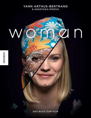 Woman: Was wir erleben, träumen, hoffen. Fotografien und Portäts zu Frauen der Welt von Yann Arthus-Bertrand und Anastasia Mikova