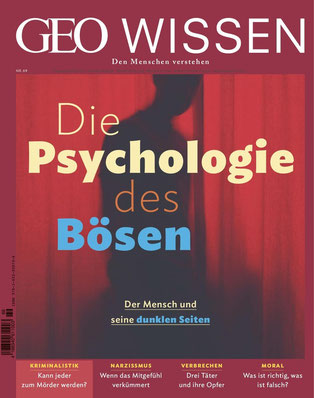 GEO Wissen Nr. 69 Die Psychologie des Bösen - Den Menschen verstehen