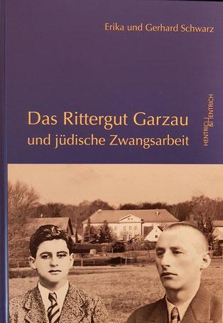 Jüdische Zwangsarbeiter in Garzau von Erika und Gehard Schwarz