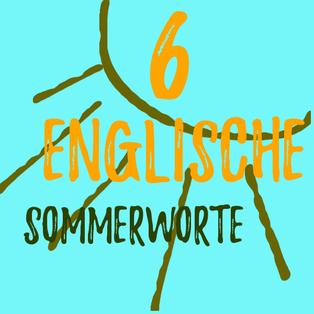 6-englische-sommerworte