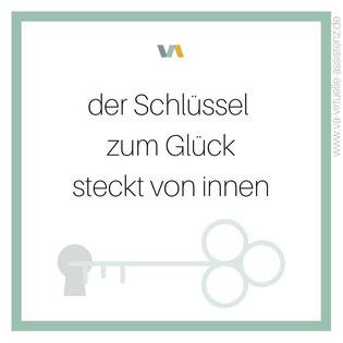 """Spruch / Zitat: Der Schlüssel zum Glück steckt von innen."""""""