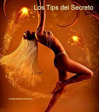 LOS TIPS DEL SECRETO - LEY DE ATRACCIÓN - PROSPERIDAD UNIVERSAL-www.prosperidaduniversal.org