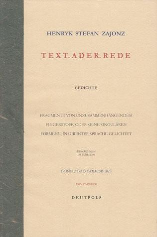 Stefan Zajonz, Text.Ader.Rede, Gedichte / gedruckt auf Zeta-Zander-Papier, Ingres- und Japanpapier, Maulbeerbaumblatt / Deutpols, 14 Expl., 08.09.2001, Bonn-Bad Godesberg