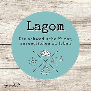 Lagom - Die schwedische Kunst, ausgeglichen zu leben von Jonny Jackson und Elias Larsen - Wohlbefinden Buchtipp