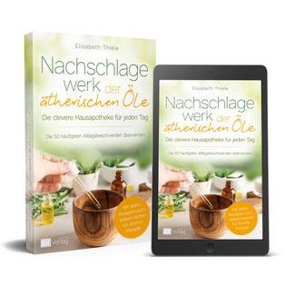 Die 50 häufigsten Alltagsbeschwerden überwinden - Mit vielen Rezepten zum Selbermachen für Aromatherapie von Elisabeth Thiele