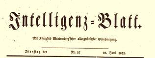Intelligenz-Blatt für das Oberamt Backnang. Zeitung und Amtsblatt für den Oberamtsbezirk Backnang und Umgebung. Bislang nur 1832 vorhanden.