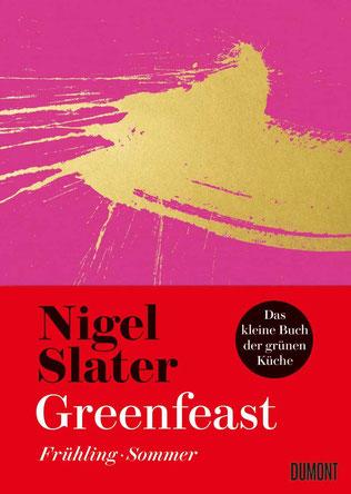 Nigel Slater 'Greenfeast' Frühjahr • Sommer DuMont Verlag