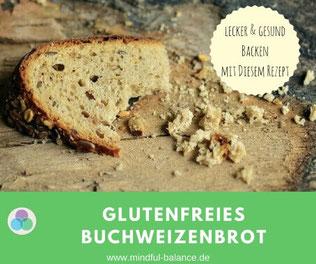 Blogartikel, Buchweizenbrot-Rezept, www.mindful-balance.de