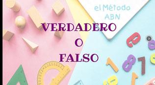 ¿VERDADERO O FALSO?   (Método ABN)