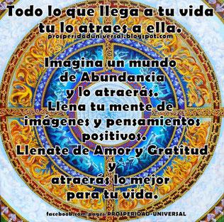 LEY DE ATRACCIÓN - TODO LO QUE LLEGA A TU VIDA TU LO ATRAES A ELLA- PROSPERIDAD UNIVERSAL- www.prosperidaduniversal.org