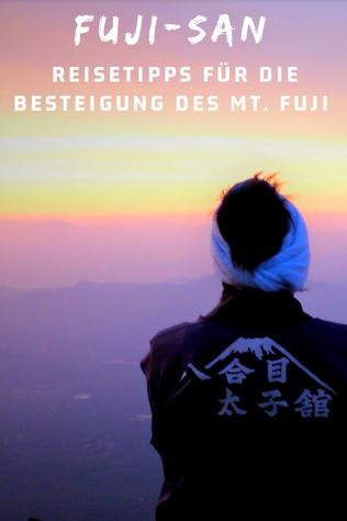 Mount Fuji besteigen Reisebericht