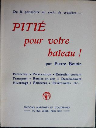 BOUTIN, Pitié pour votre bateau !, éd. Maritimes et d'Outre-mer, 1961 (la Bibli du Canoe)