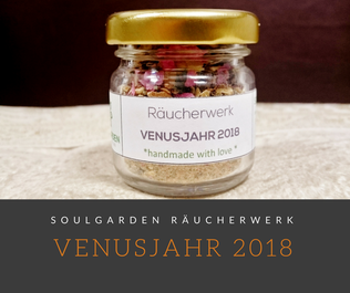 Das passende Räucherwerk zum VENUSJAHR 2018 hat SOULGARDEN aus Wals, Salzburg, Österreich. Handmade With Love
