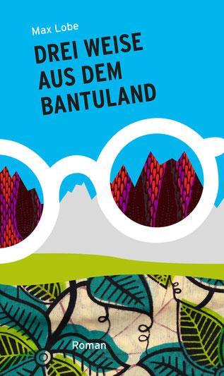 Das Bild zeigt das Cover von Drei Weise aus dem Bantuland von Max Lobe.