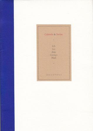 Stefan Zajonz, Ich bin dein Gingko-Blatt / Brief, Widmung für Gabriele Daum / gedruckt auf Artoz und Büttenpapier, mit Seidenfolie / Deutpols, 2 Expl., 2001, Bonn-Bad Godesberg