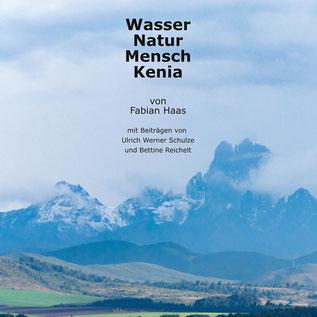 """Aus Fotografien und Erlebnissen in Kenia ist auch ein Buch entstanden: """"Wasser  Natur Mensch Kenia"""", das Dr. Fabian Haas beim NABU-Vortragsabend ebenfalls vorstellen wird."""