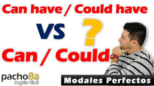 Modal Can Y Could / Modales Perfectos Can Have Y Could Have
