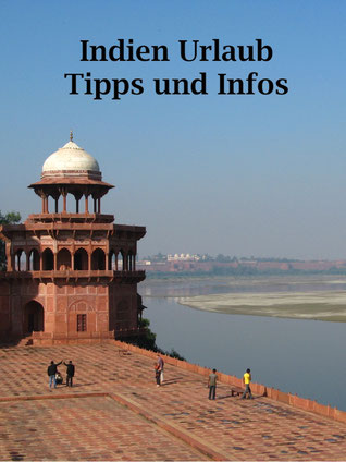 Indien Reise: Reisetipps und allgemeine Informationen zu Anreise, Sicherheit, Sprache, Währung.