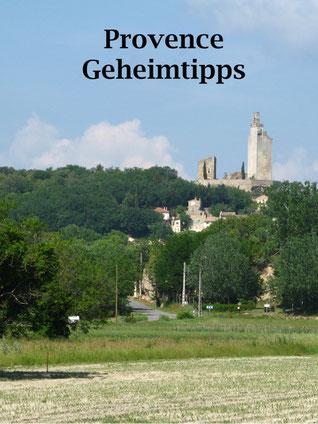 Geheimtipps für die Provence in Frankreich: Ursprüngliche Dörfer entdecken. Grignan, Orange, Vaison la Romaine, Seguret, Sablet
