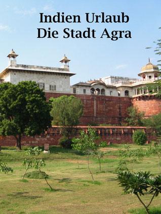 Reisebericht zur Indien Reise: Agra (Taj Mahal, das rote Fort), Neu-Delhi