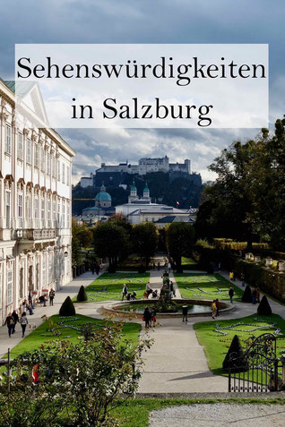 Salzburg in Österreich: Die besten Sehenswürdigkeiten. Mit Schlechtwetter-Plan.